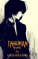inHUMAN - Rewrite by kekitus
