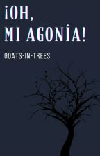 ¡Oh, Mi Agonía! [Ben Bruce] by Goats-In-Trees