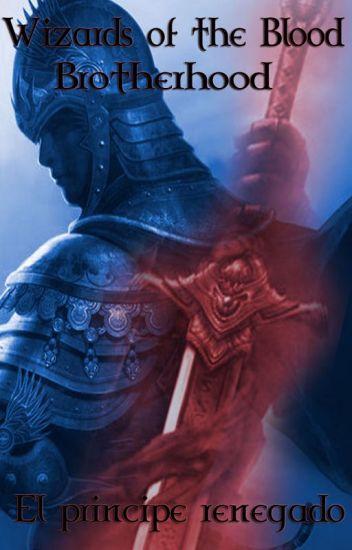 Wizards Of The Blood Brotherhood El Prncipe Renegado Ciel