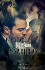 CONTIGO NO TENGO PESADILLAS by lunarosjaz