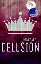 Delusion by __Renegade__