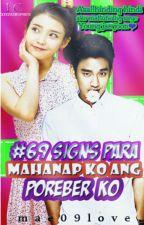 #69SIGNS PARA MAHANAP KO ANG POREVER KO?! by mae09love