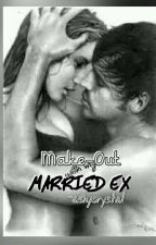 make out with my MARRIED EX (Rated-18) by ashycrystal
