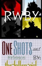 RWBY One  Shots and Preferences by the-fallen-girl