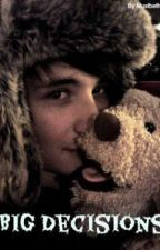 Big Decisions- a Danisnotonfire / Dan Howell Fanfic (Sequel to I Chose You) by Mustbethe1d