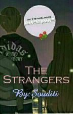 The Strangers (On Hold till June 2017) by Souditi