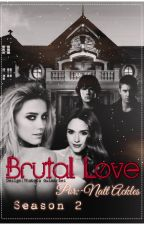 Brutal Love ( Season 2) (EM PAUSA) by ThabataGuimares