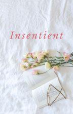 Insentient by jessyraa