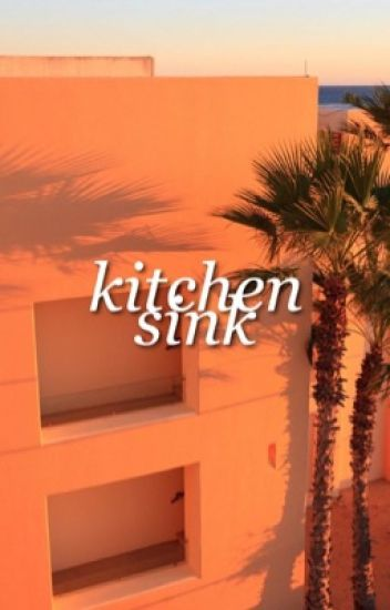 kitchen sink || minizerk