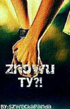 Znowu Ty?! by SzweckaPanda