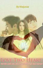 Love Two Heart  (OneShoot ) by Niajuniar_0106