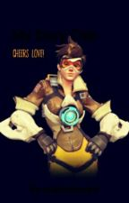 Cheers Love! (OVER WATCH Tracer x Female Reader) by maceytheepic
