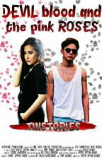 DEVIL blood and the pink ROSES 17+ by TinStories