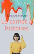 Le carnet à histoires by MargotJoshifer