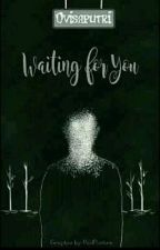 Waiting For you by Dviasaputri25