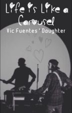 Life Is Like A Carousel - Vic Fuentes Daughter Story by MoniqueBloom