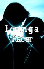 Loving a Racer by kgooglez4
