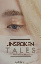 Unspoken Tales by justatwistedtale