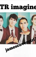Big Time Rush Imagines  by jamescovergirl34