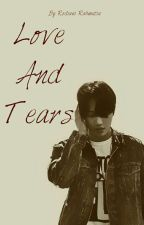 LOVE AND TEARS  by BlackMonster_