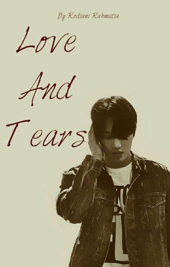 LOVE AND TEARS