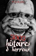 3003 Histoires d'horreur by Inaya1216