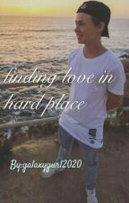 Finding Love in a hard place by galaxygurl2020