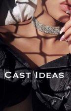 Cast Ideas by touchsmez