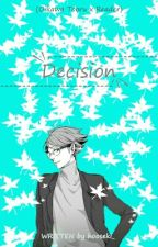 Decision (Oikawa Tooru x Reader) by shirohooseki_