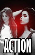 ACTION (Camren fanfic) by myownreflectiox