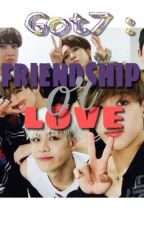 Got7: friendship or love by igotdab7