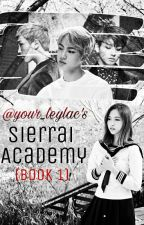 Sierrai Academy: The Return Of The Castoff Heiress [HIATUS] by your_leylac