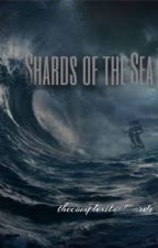 Shards of the Sea by thecomplexityofwords