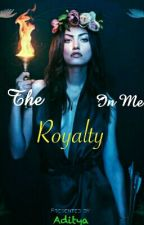The royalty in me by adi-mee
