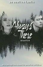 Always There • Enolive by blueff29