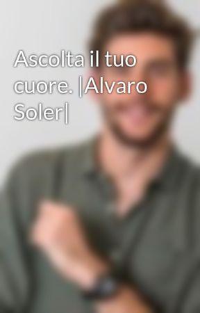 Ascolta il tuo cuore. |Alvaro Soler| by Alvarofan