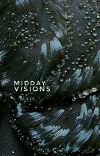 Midday Visions by lethologicas