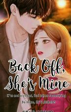 Back Off, She's Mine #Wattys2017 by Single_Bhabe