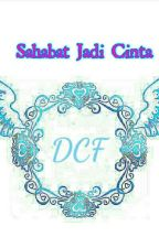 Sahabat Jadi Cinta. by oyjessicaoey3