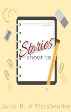 Stories {about us] [soon] by MissWolke