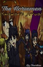 The Horsemen: Himawari's Arrival Part Two by Chartees