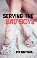 Serving the Bad Boys by reemhesham