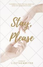 Stay, please. by Lizzthewriter