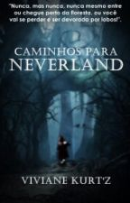 Caminhos Para Neverland by VivianeKurtz