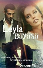 Leyla Büyüsü by SezenYldz