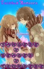 Yandere x Reader x Tsundere| Twisted Romance [Book 2] by Yukiru_Haruka