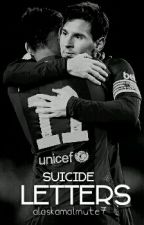 Suicide Letters // Neymessi by t1nuv1el