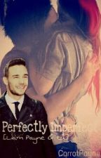 Perfectly Imperfect [Liam Payne & tu] by CarrotPayne