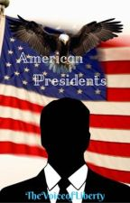 American Presidents by TheVoiceofLiberty
