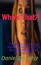 Who's That?! by danieldarwisy